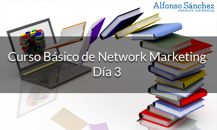 Curso básico de Network Marketing – Día 3
