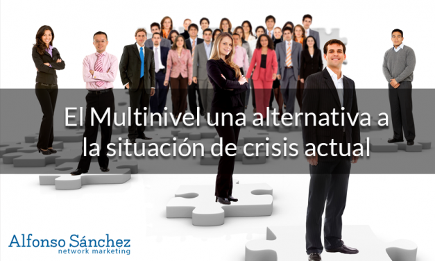 El multinivel una alternativa a la situación de crisis actual