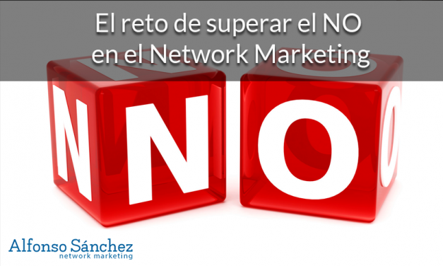 El reto de superar el 'no' en el Network Marketing