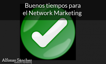 Buenos tiempos para el Network Marketing